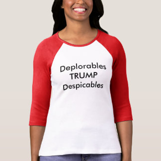 Deplorables TRUMP Despicables T-Shirt