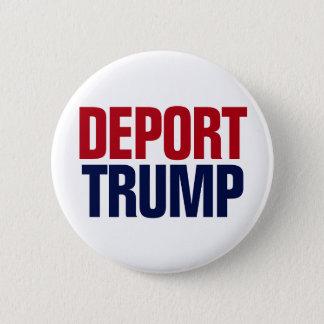Deport Trump - Anti President Trump 2 Inch Round Button