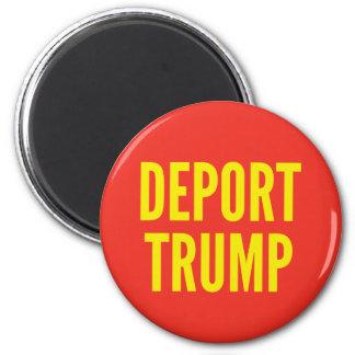 Deport Trump Round Magnet