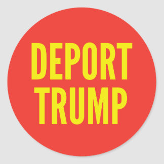 Deport Trump Round Sticker
