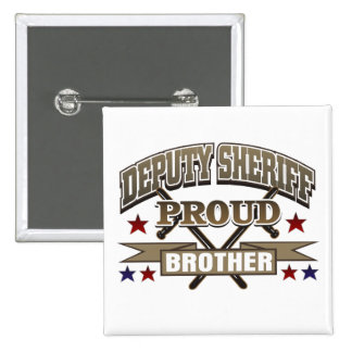 Deputy Sheriff Proud Brother 2 Inch Square Button