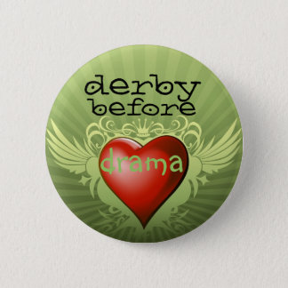derby before drama 2 inch round button