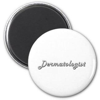 Dermatologist Classic Job Design 2 Inch Round Magnet