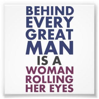 Derrière chaque grand homme est une femme roulant impressions photographiques