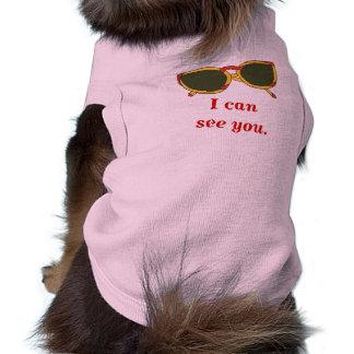 Des lunettes de soleil je peux vous voir chemise tee-shirt pour chien