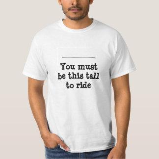 """Des types """"vous devez être ceci grand pour monter"""" t shirts"""