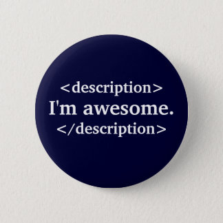 Description- I'm awesome 2 Inch Round Button