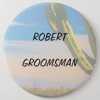 Desert Cactus Blue Sky Groomsman 6 Inch Round Button
