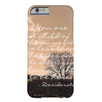 Desiderata poem inspirational saying quote nature barely there iPhone 6 case