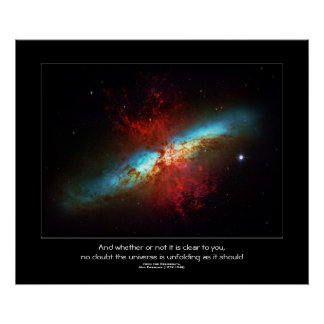 Desiderata quote - Cigar Galaxy from outer space Posters