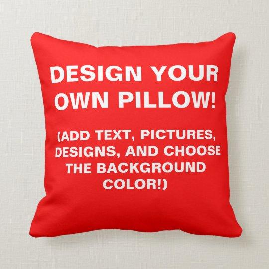 Design Your Own Throw Pillow! Throw Pillow