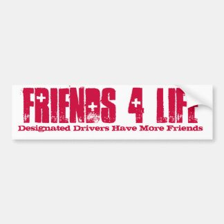 Designated Drivers Have More Friends, FRIENDS 4... Bumper Sticker
