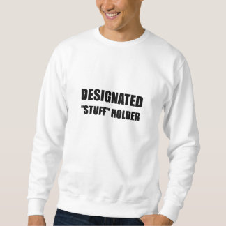 Designated Stuff Holder Sweatshirt