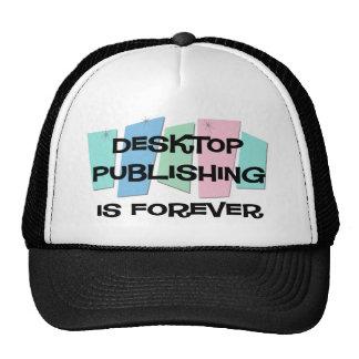 Desktop Publishing Is Forever Hat