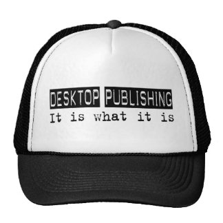 Desktop Publishing It Is Mesh Hat