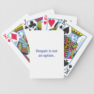 Despair is not an Option Bicycle Playing Cards