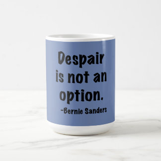 Despair is not an option coffee mug
