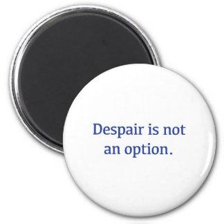 Despair is not an Option Magnet