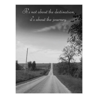 Destination, Journey Inspirational Quote Poster