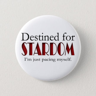 Destined for Stardom 2 Inch Round Button