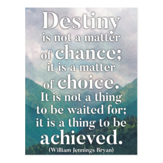 Destiny and Achievement - Inspirational Quote Postcard