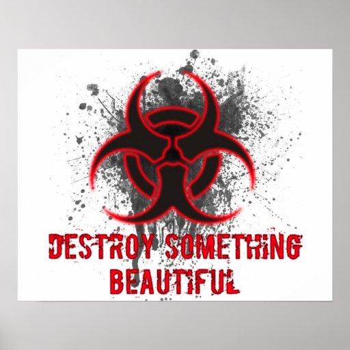 Destroy Something Beautiful Print