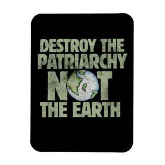 destroy the patriarchy not the earth day rectangular photo magnet