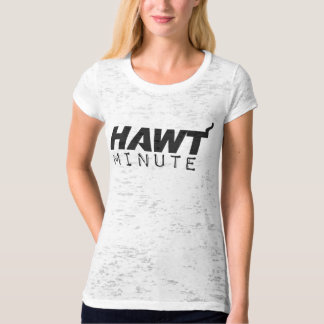 Destroyed Hawt Minute Shirt