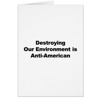 Destroying Our Environment is Anti-American Card