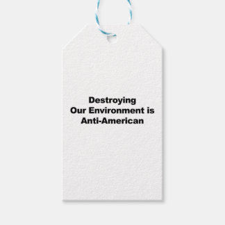 Destroying Our Environment is Anti-American Gift Tags
