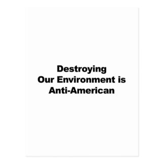 Destroying Our Environment is Anti-American Postcard