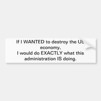Destroying US Economy Bumper Sticker