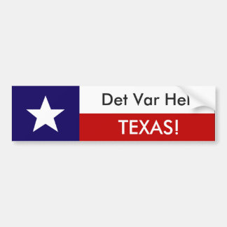 Det Var Helt Texas! Bumper Sticker