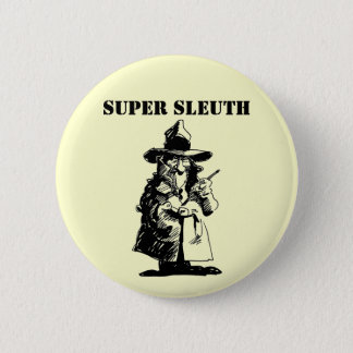 Detective Sly Ol Gumshoe Murder Mystery Sleuth 2 Inch Round Button