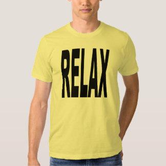 Détendez T-shirts