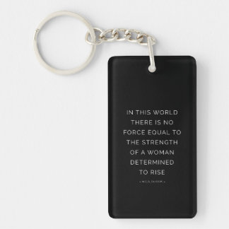 Determined Woman Inspiring Quote Black White Keychain