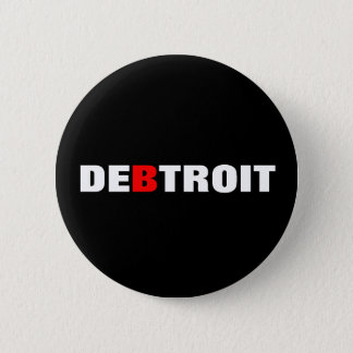 Detroit Debt City 2 Inch Round Button