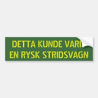 DETTA KUNDE VARIT EN RYSK STRIDSVAGN BUMPER STICKER