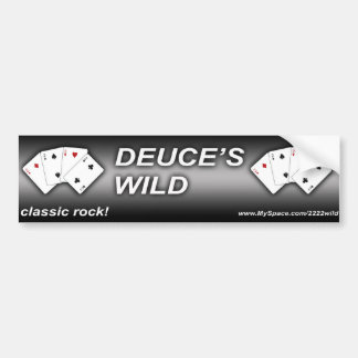 Deuce's Wild Bumber Sticker Bumper Sticker