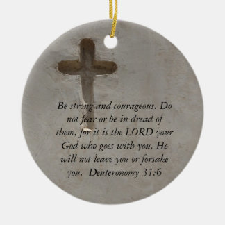 Deuteronomy 31:6 Bible Verses about courage Ceramic Ornament