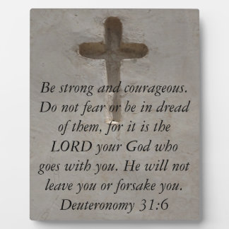 Deuteronomy 31:6 Bible Verses about courage Plaque