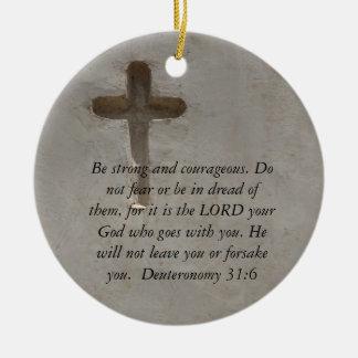 Deuteronomy 31:6 Bible Verses about courage Round Ceramic Ornament