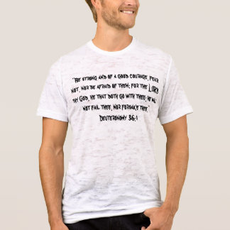 Deuteronomy 31:6 T-Shirt