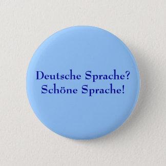 Deutsche Sprache? Schöne Sprache! 2 Inch Round Button