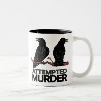 Deux corneilles = tentatives de meurtre tasses