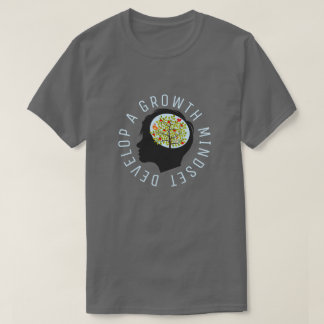 Develop A Growth Mindset Education Reform T-Shirt