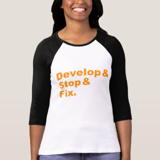 Develop & Stop & Fix Shirt (orange text)