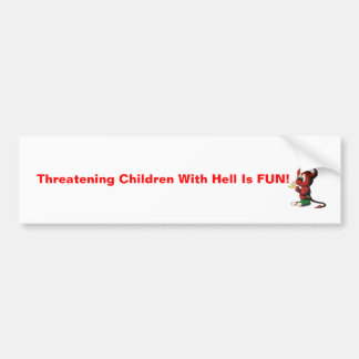 devil, Threatening Children With Hell Is FUN! Bumper Sticker
