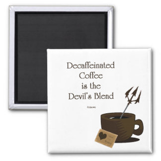 devils blend of coffee magnet