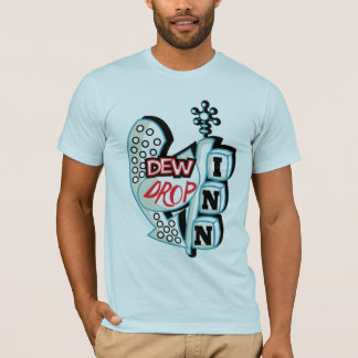 DEW DROP INN T T-Shirt
